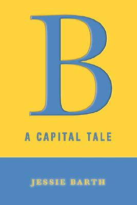 B: A Capital Tale, Barth, Jessie