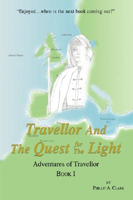Travellor And The Quest for The Light: Adventures of Travellor, Clark, Phillip