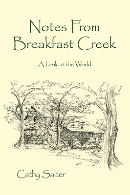 NOTES FROM BREAKFAST CREEK: A LOOK AT THE WORLD, Salter, Cathy