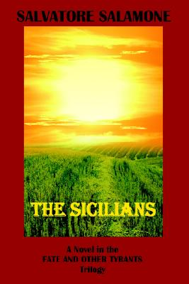 The Sicilians : A Novel in the Fate and Other Tyrants Trilogy, Salamone, Salvatore