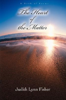 Image for The Heart of the Matter: A Book of Poems
