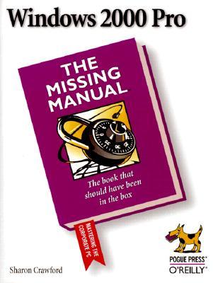 Windows 2000 Pro: The Missing Manual, Crawford, Sharon