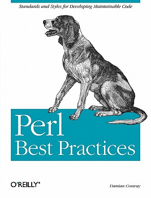 Perl Best Practices: Standards and Styles for Developing Maintainable Code, Conway, Damian