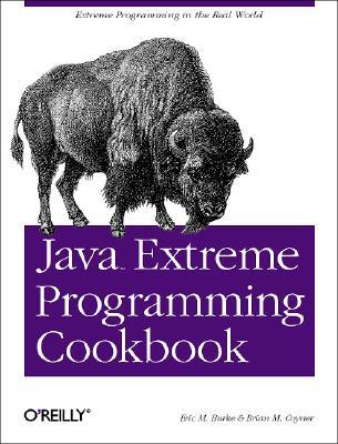 Java Extreme Programming Cookbook, Eric M. Burke; Brian M. Coyner