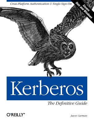 Kerberos: The Definitive Guide, Garman, Jason