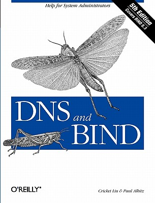 Image for DNS AND BIND: 5TH EDITION COVERS BIND 9.3 HELP FOR SYSTEM ADMINISTRATORS