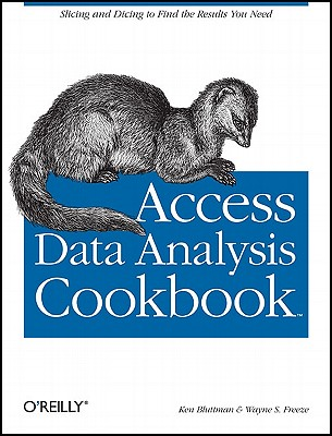 Access Data Analysis Cookbook: Slicing and Dicing to Find the Results You Need, Bluttman, Ken; Freeze, Wayne S.