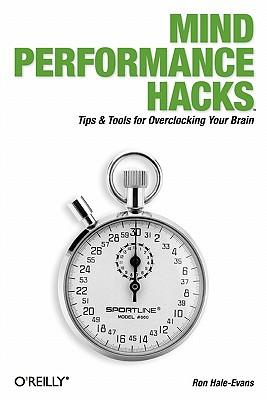 Mind Performance Hacks, Hale-Evans, Ron