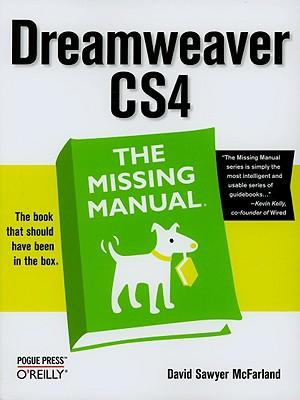 Dreamweaver CS4: The Missing Manual, David Sawyer McFarland, McFarland  David
