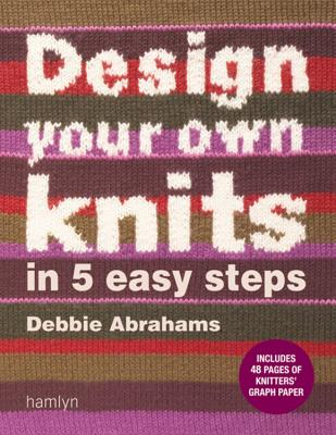 Image for Design Your Own Knits in 5 Easy Steps
