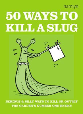 Image for 50 Ways to Kill a Slug