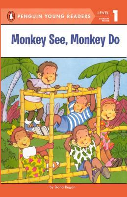 Monkey See, Monkey Do (Turtleback School & Library Binding Edition) (Penguin Young Readers: Level 1), Regan, Dana