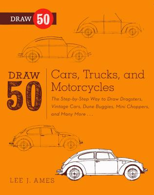 Draw 50 Cars, Trucks, And Motorcycles (Turtleback School & Library Binding Edition) (Draw 50 (Prebound)), Ames, Lee J.