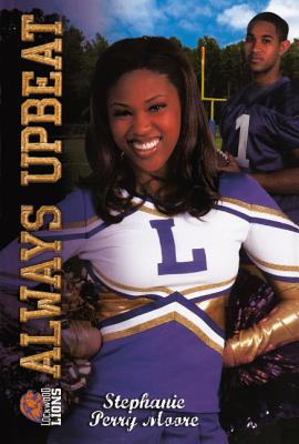 Always Upbeat/All That (Turtleback School & Library Binding Edition) (Cheer Drama), Moore, Stephanie Perry