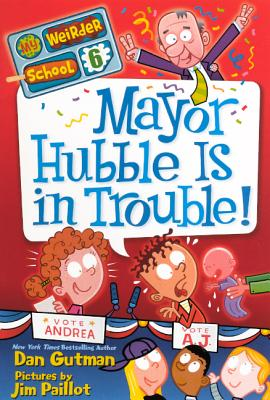 Mayor Hubble Is In Trouble! (Turtleback School & Library Binding Edition) (My Weirder School), Gutman, Dan