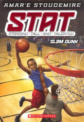 Slam Dunk (Turtleback School & Library Binding Edition) (STAT: Standing Tall and Talented), Stoudemire, Amar'e