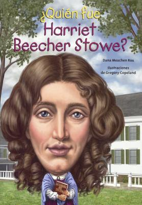 Image for Quien Fue Harriet Beecher Stowe? (Who Was Harriet Beecher Stowe?) (Turtleback School & Library Binding Edition) (Quién Fue? / Who Was?) (Spanish Edition)