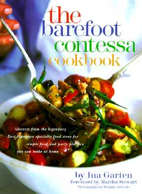 The Barefoot Contessa Cookbook, Ina Garten; Martha Stewart