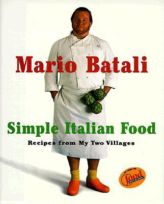 Image for Mario Batali Simple Italian Food: Recipes from My Two Villages