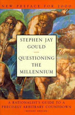 Image for Questioning the Millennium: A Rationalist's Guide to a Precisely Arbitrary Countdown (Revised Edition)