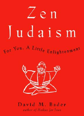 Image for Zen Judaism: For You, A Little Enlightenment
