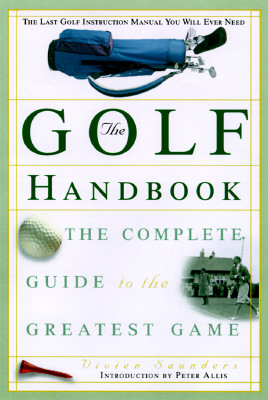 Image for The Golf Handbook: The Complete Guide to the Greatest Game