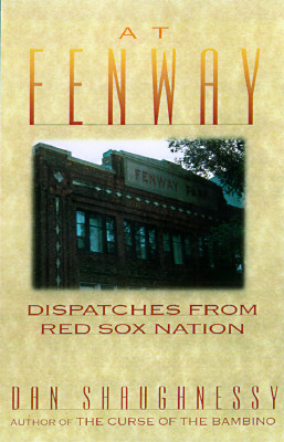 Image for AT FENWAY : DISPATCHES FROM RED SOX NATI