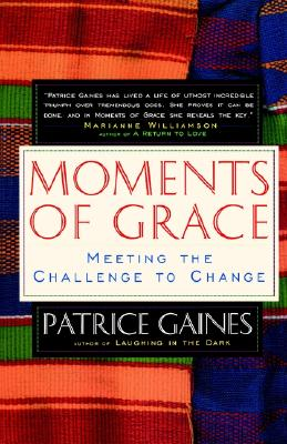 Moments of Grace: Meeting the Challenge to Change, Gaines, Patrice