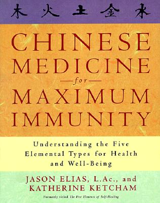 Image for Chinese Medicine for Maximum Immunity: Understanding the Five Elemental Types for Health and Well-Being