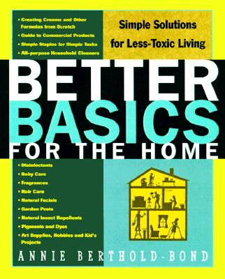 Image for Better Basics for the Home: Simple Solutions for Less Toxic Living