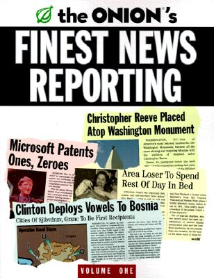 The Onion's Finest News Reporting, Volume 1 (Vol.1), Dikkers, Scott; The Onion; Siegel, Robert; Loew, Mike