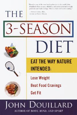 Image for The 3-Season Diet: Eat the Way Nature Intended: Lose Weight, Beat Food Cravings, and Get Fit