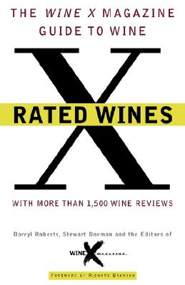 Image for X Rated Wines: The Wine-X Magazine Guide to Wine