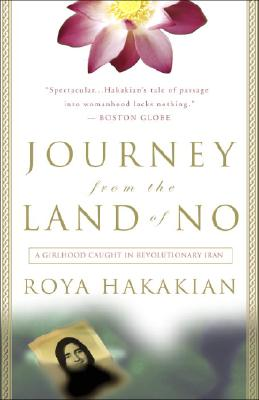 Journey from the Land of No: A Girlhood Caught in Revolutionary Iran, Roya Hakakian