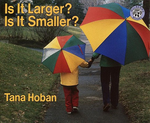 Image for Is It Larger? Is It Smaller? (Turtleback School & Library Binding Edition) (Greenwillow Books (Prebound))