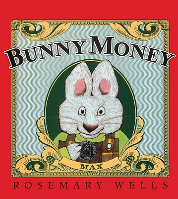 Bunny Money (Turtleback School & Library Binding Edition) (Max & Ruby), Wells, Rosemary
