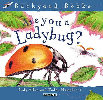 Are You A Ladybug? (Turtleback School & Library Binding Edition) (Backyard Books), Allen, Judy
