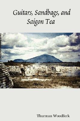 Guitars, Sandbags, and Saigon Tea, Woodfork, Thurman