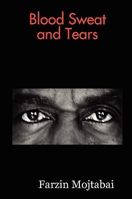Blood Sweat and Tears, Mojtabai, Farzin