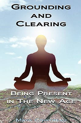 Image for Grounding and Clearing: Being Present in the New Age
