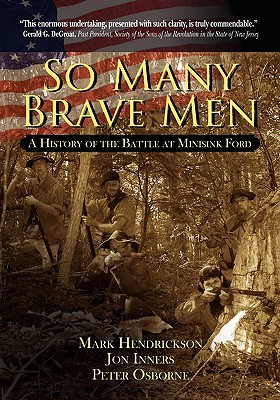 Image for So Many Brave Men: A History of The Battle at Minisink Ford
