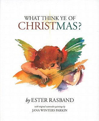 What Think Ye of Christmas?, Ester Rasband