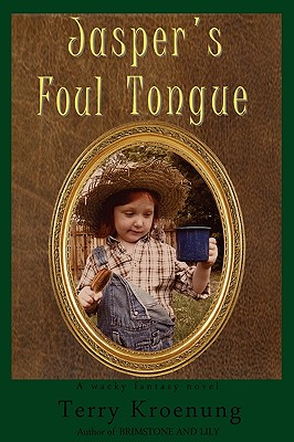 Jasper's Foul Tongue, Kroenung, Terry