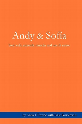 Image for Andy & Sofia: Stem cells, scientific miracles and one fit savior.
