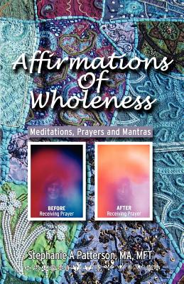 Image for Affirmations of Wholeness - Meditations, Prayers and Mantras