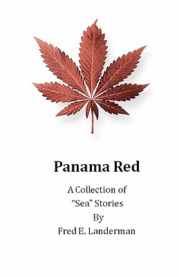 """Panama Red - A Collection of """"Sea"""" Stories, Landerman, Fred E."""
