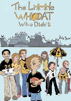 The Little Who Dat, who didn't, McConduit, Alexander Brian
