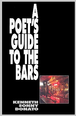 A Poet's Guide to the Bars, Donato, Kenneth Sonny