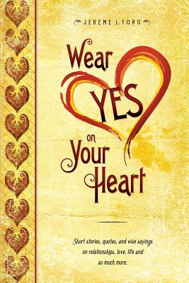 Wear Yes on Your Heart, J. L. Ford