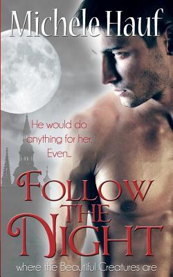 Follow The Night, Hauf, Michele
